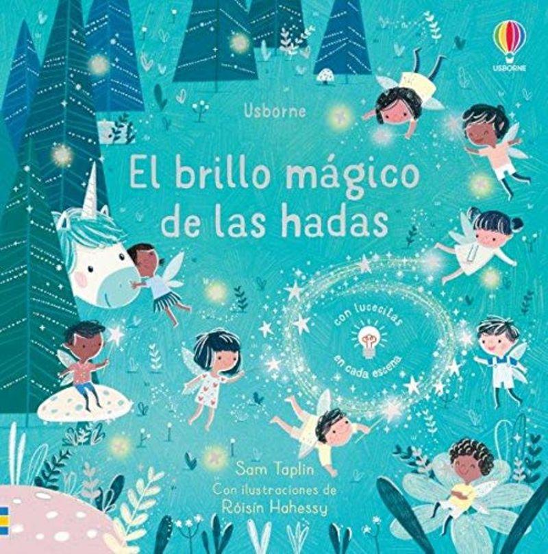 BRILLO MAGICO DE LAS HADAS, EL - LIBRO CON LUCECITAS