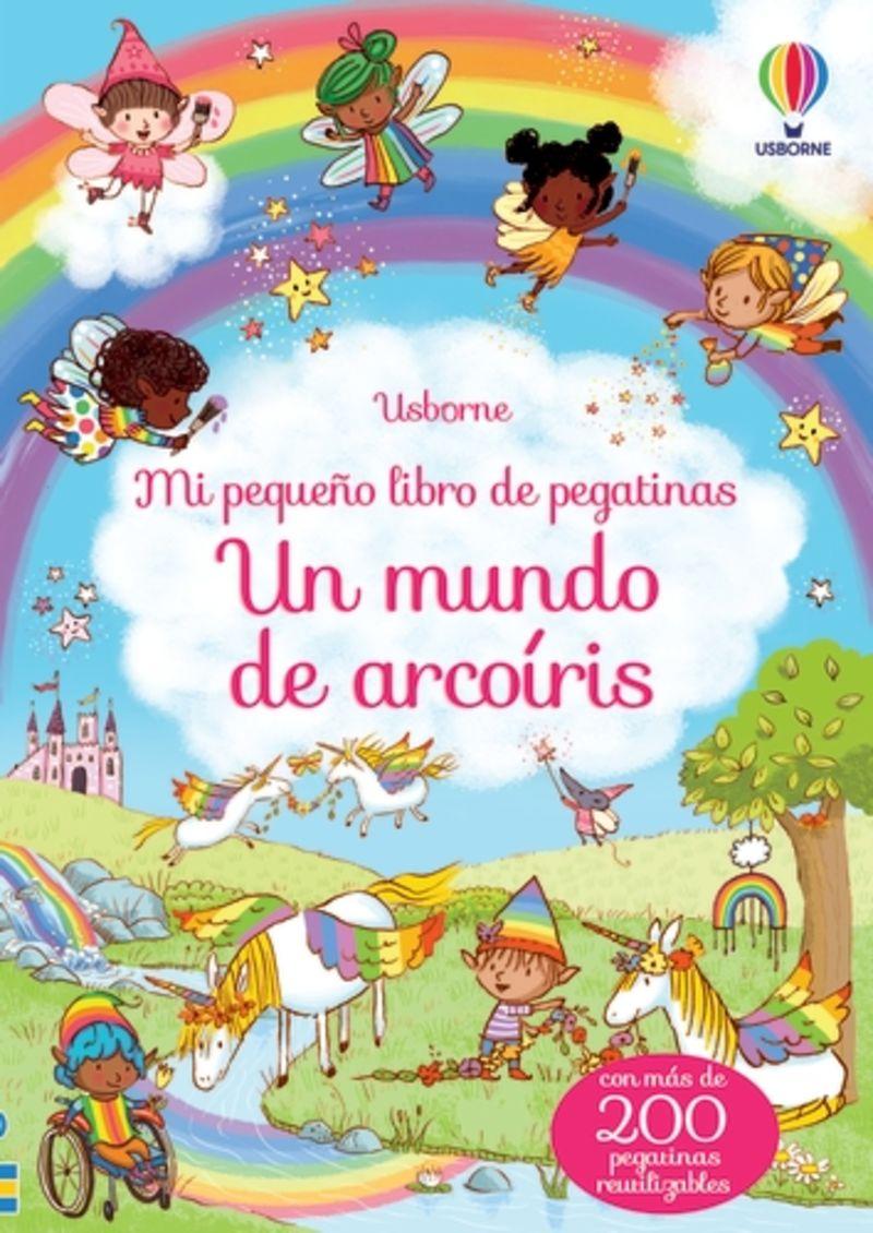 UN MUNDO DE ARCOIRIS - MI PEQUEÑO LIBRO DE PEGATINAS