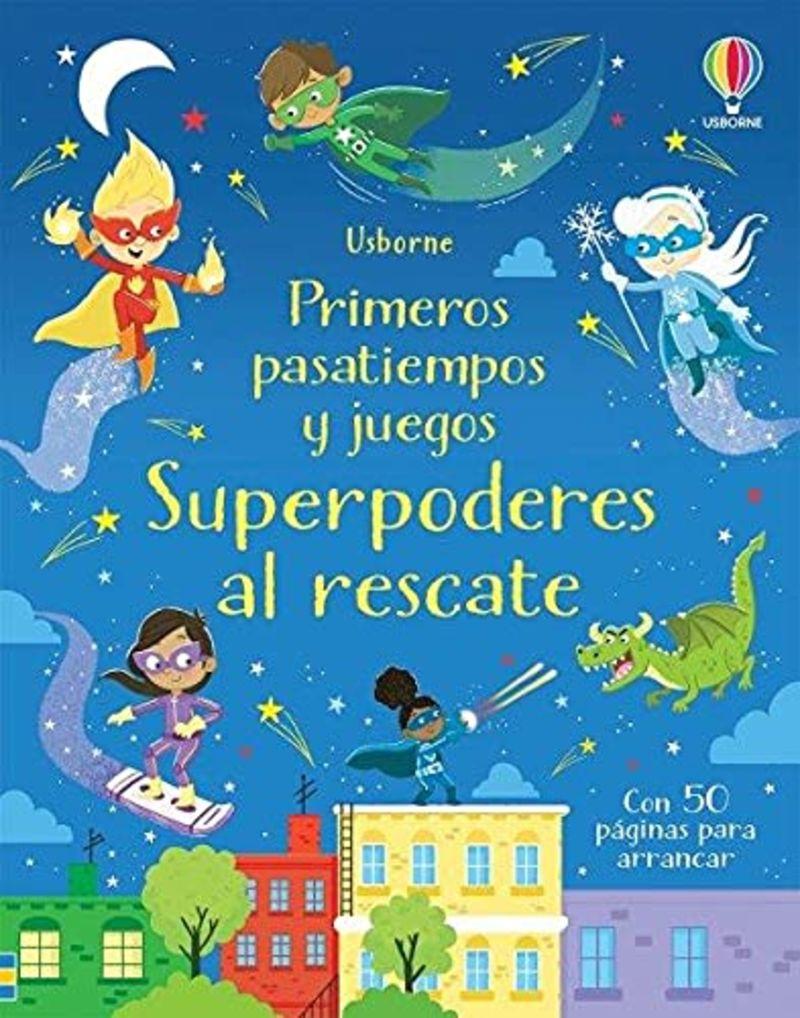 SUPERPODERES AL RESCATE - PRIMEROS PASATIEMPOS Y JUEGOS