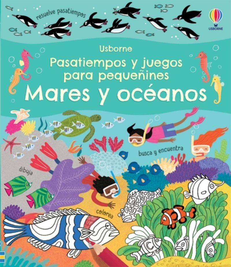 MARES Y OCEANOS - PASATIEMPOS Y JUEGOS PARA PEQUEÑINES