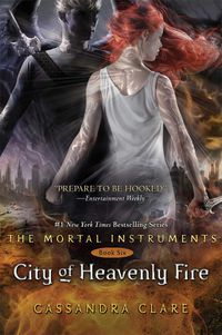 CITY OF HEAVENLY FIRE - MORTAL INSTRUMENTS 6
