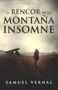 rencor de la montaña insomne, el - trilogia insomne 1 - Samuel Vernal