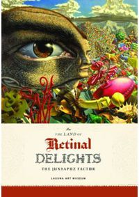 IN THE LAND OF RETINAL DELIGHTS - THE JUXTAPOZ FACTOR