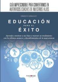 Educación Para El Éxito - Ernesto Minguet Canuto