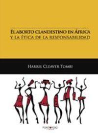 El Aborto Clandestino En África Y La Ética De La Responsabilidad - Harris Cleaver Tombi