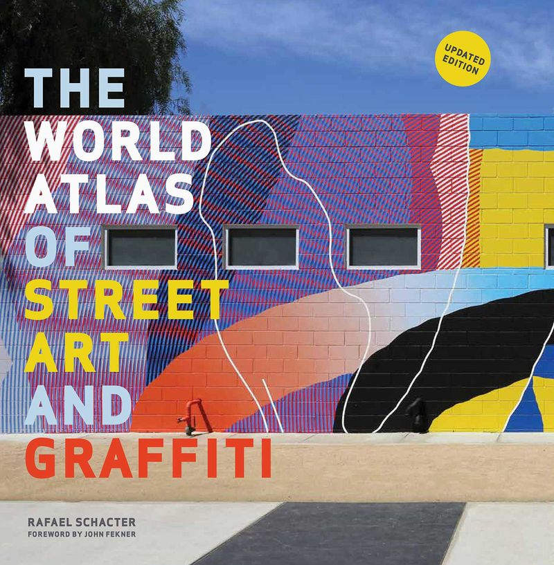 WORLD ATLAS OF STREET ART AND GRAFFITI, THE