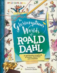 Gloriumptious Worlds Of Roald Dahl, The - Stella Caldwell