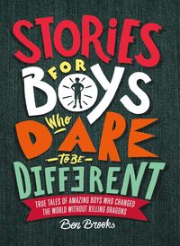 Stories For Boys Who Dare To Be Different - Ben Brooks / Quinton Winter (il. )