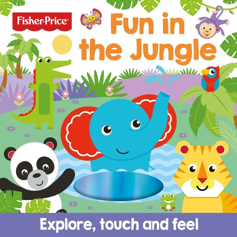 FISHER PRICE - FUN IN THE JUNGLE (TOUCH AND FEEL)
