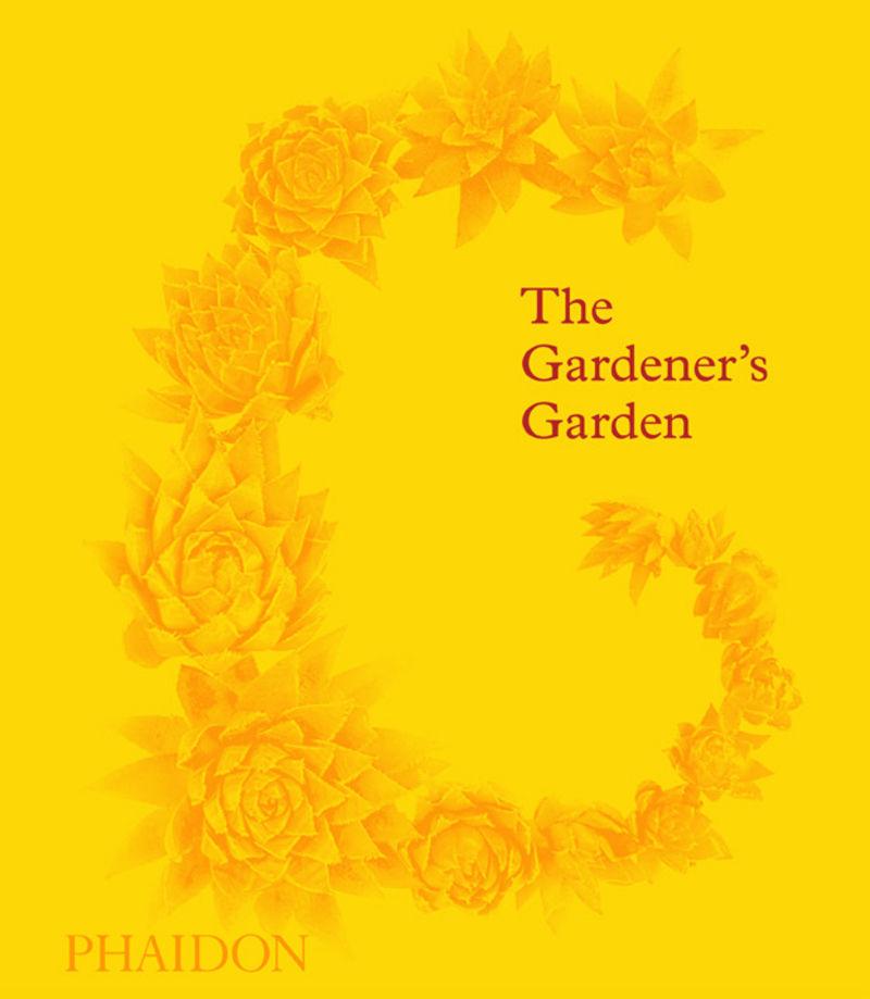 Gardener's Garden, The - Editores Phaidon