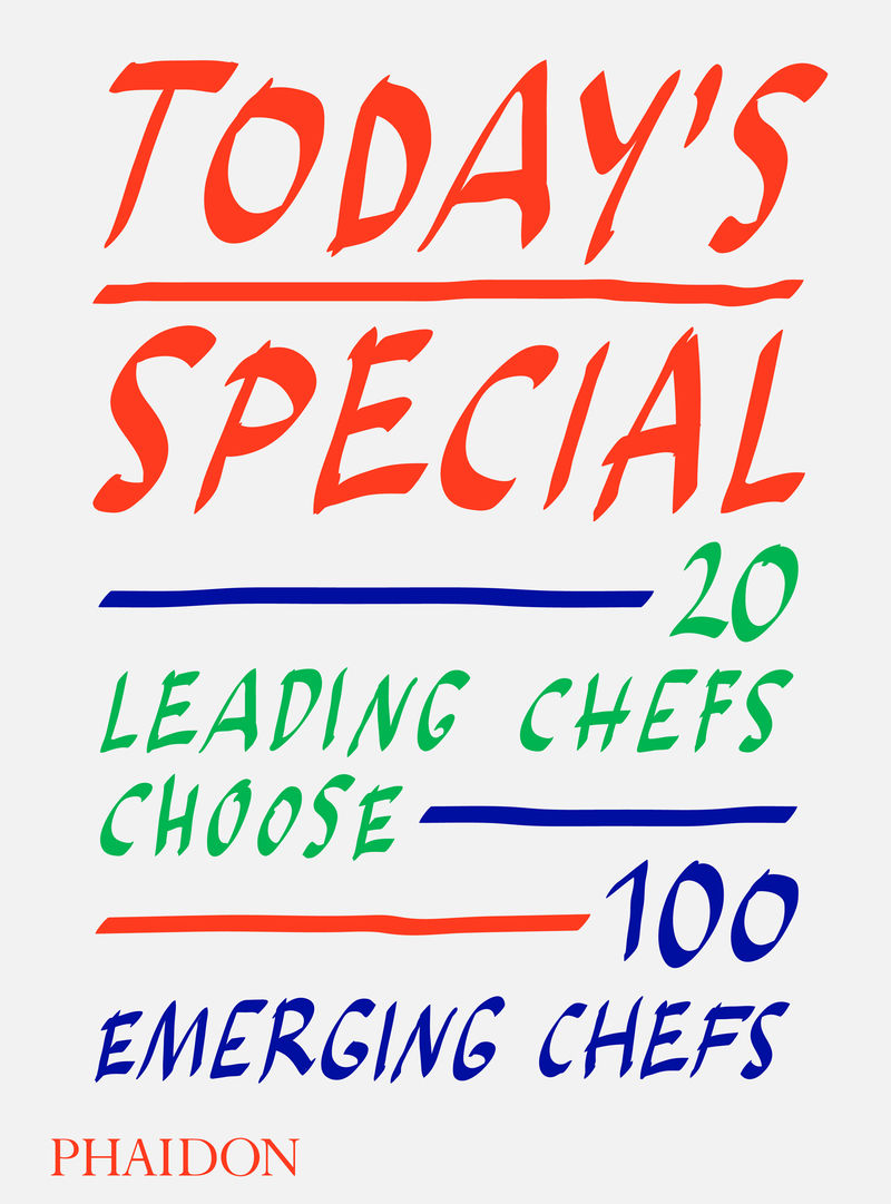 TODAY'S SPECIAL - 20 LEADING CHERFS CHOOSE 100 EMERGING CHEFS