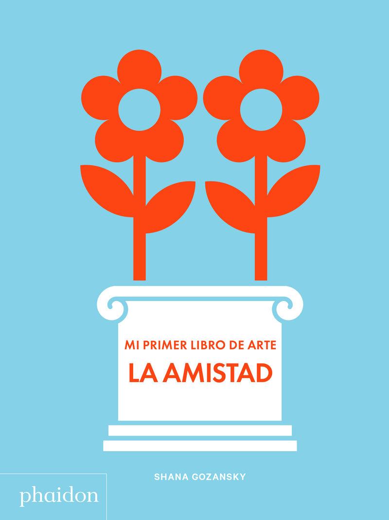 MI PRIMER LIBRO DE ARTE LA AMISTAD