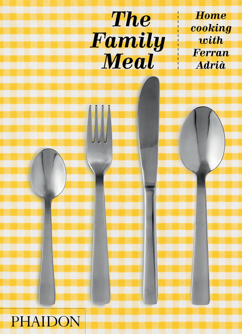 FAMILY MEAL - HOME COOKING WITH FERRAN ADRIA (ED. FIRMADA)