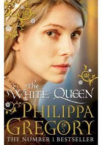 White Queen, The - Philippa Gregory