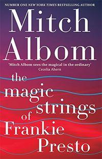 MAGIC STRINGS OF FRANKIE PRESTO, THE