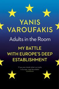 ADULTS IN THE ROOM - MY BATTLE WITH EUROPE'S DEEP ESTABLISHMENT