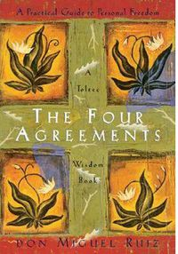 Four Agreements, The - Don Miguel Ruiz