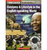 CUSTOMS & LIFESTYLE IN THE ENGLISH-SPEAKING WORLD +CD -TIMESAVER