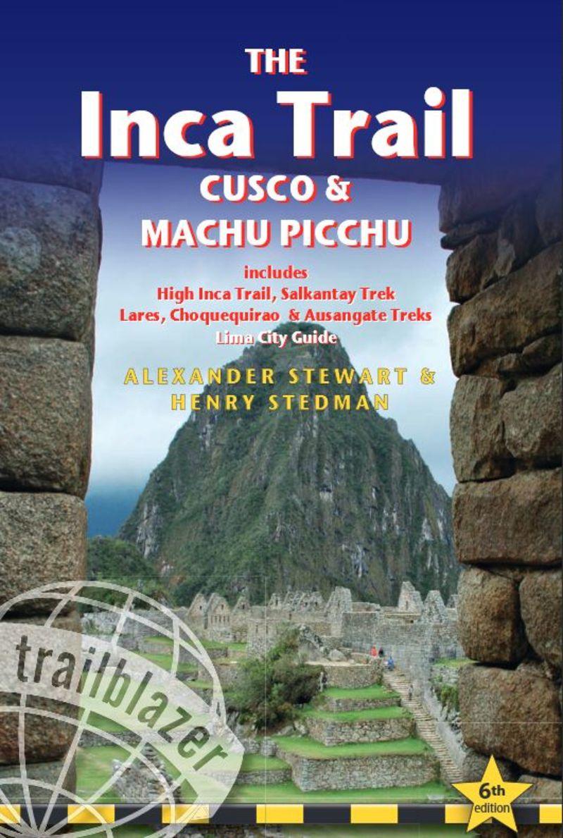 INCA TRAIL, THE - CUSCO & MACHU PICHU