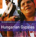 THE ROUGH GUIDE TO THE HUNGARIAN GYPSIES