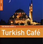 THE ROUGH GUIDE TO TURKISH CAFE