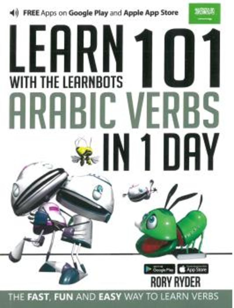 Learn 101 Arabic Verbs In 1 Day - With The Learnbots - Rory Ryder
