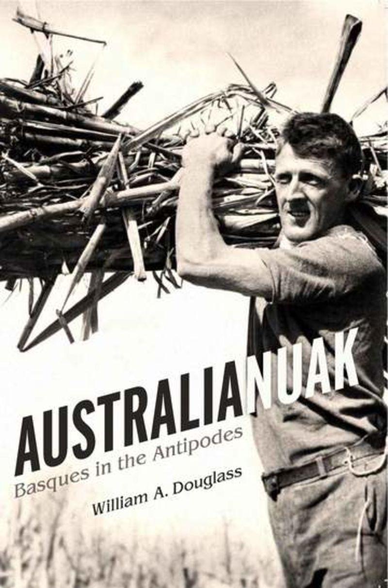 Australianuak - Basques In The Antipodes - William A. Douglass