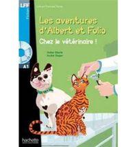 Lff A1 - Chez Le Veterinaire - Les Aventures D'albert Et Folio (+cd) - Didier Eberle / [ET AL. ]