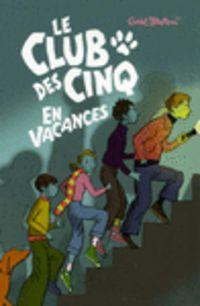 CLUB DES CINQ, LE 4 - EN VACANCES