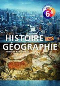Histoire Geographie Emc 6e - Nathalie Plaza / [ET AL. ]