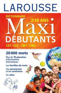DICTIONNAIRE LE ROBERT MAXI DEBUTANT - CE1, CE2, CM1, CM2 7-10 ANS