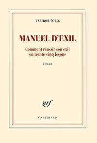 MANUEL D'EXIL - COMMENT REUSSIR SON EXIL EN TRENTE-CINQ LEÇONS