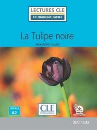 TULIPE NOIRE, LA - NIVEAU 2 (A2)