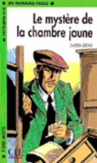Mystere De La Chambre Jaune - Niveau 3 - Gaston Leroux