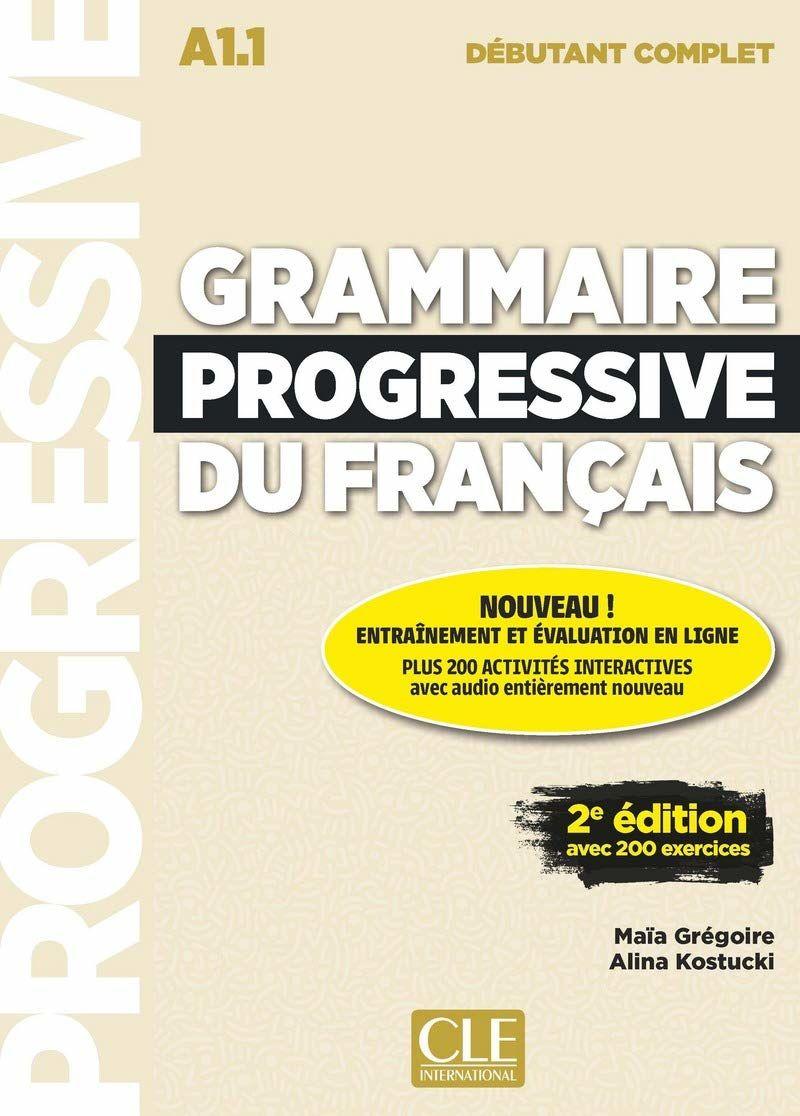 (2 ED) GRAMMAIRE PROGRESSIVE DU FRANÇAIS DEBUTANT COMPLET (A1.1) (+CD)