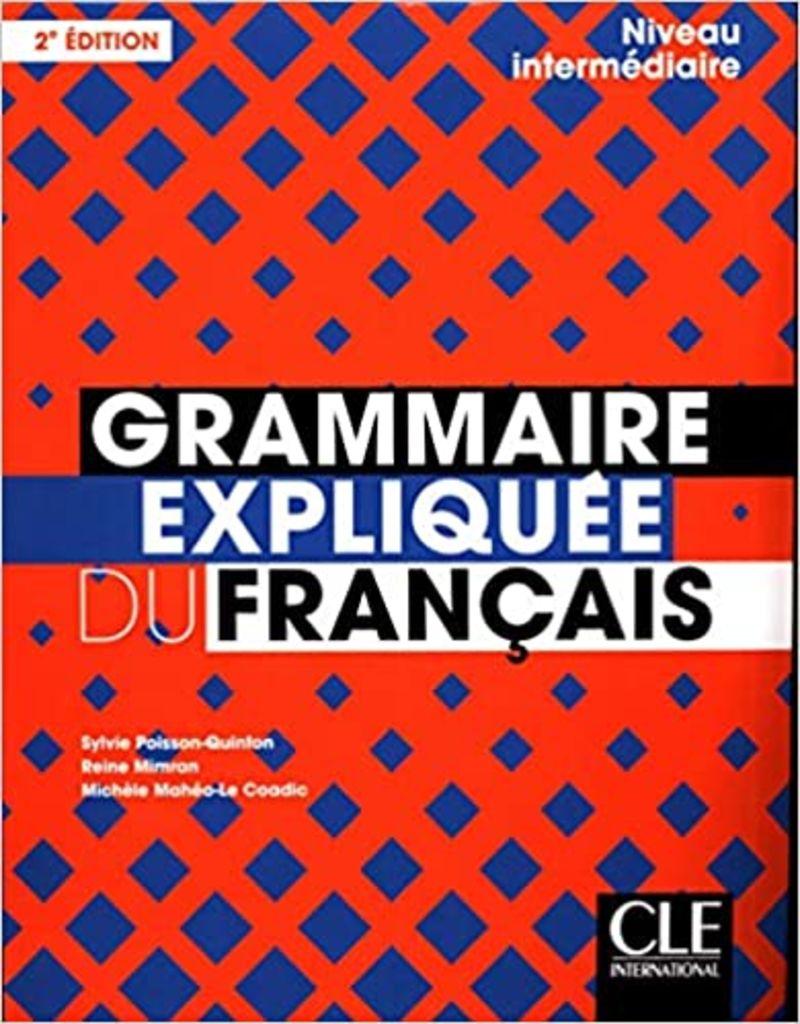 (2 ED) GRAMMAIRE EXPLIQUEE DU FRANÇAIS - INTERMEDIAIRE