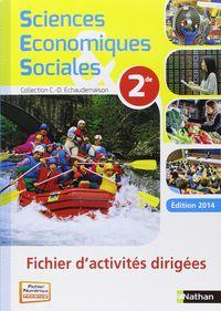SCIENCES ECONOMIQUES ET SOCIALES 2E - FICHIER D'ACTIVITES DIRIGEES EDITION 2014