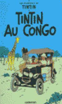 Aventures De Tintin, Les 2 - Tintin Au Congo - Herge