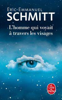 L'homme Qui Voyait A Travers Les Visages - Eric-Emmanuel Schmitt