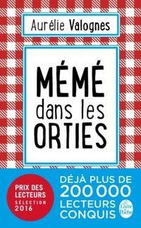 Meme Dans Les Orties - Aurelie Valognes