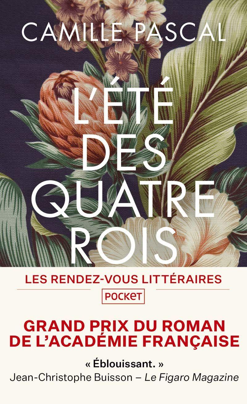 L'ete Des Quatre Rois (juillet-Aout 1830) (a Format) - Camille Pascal