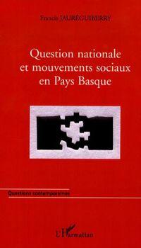Question Nationale Et Mouvements Sociaux En Pays Basque - Jaureguiberry Francis