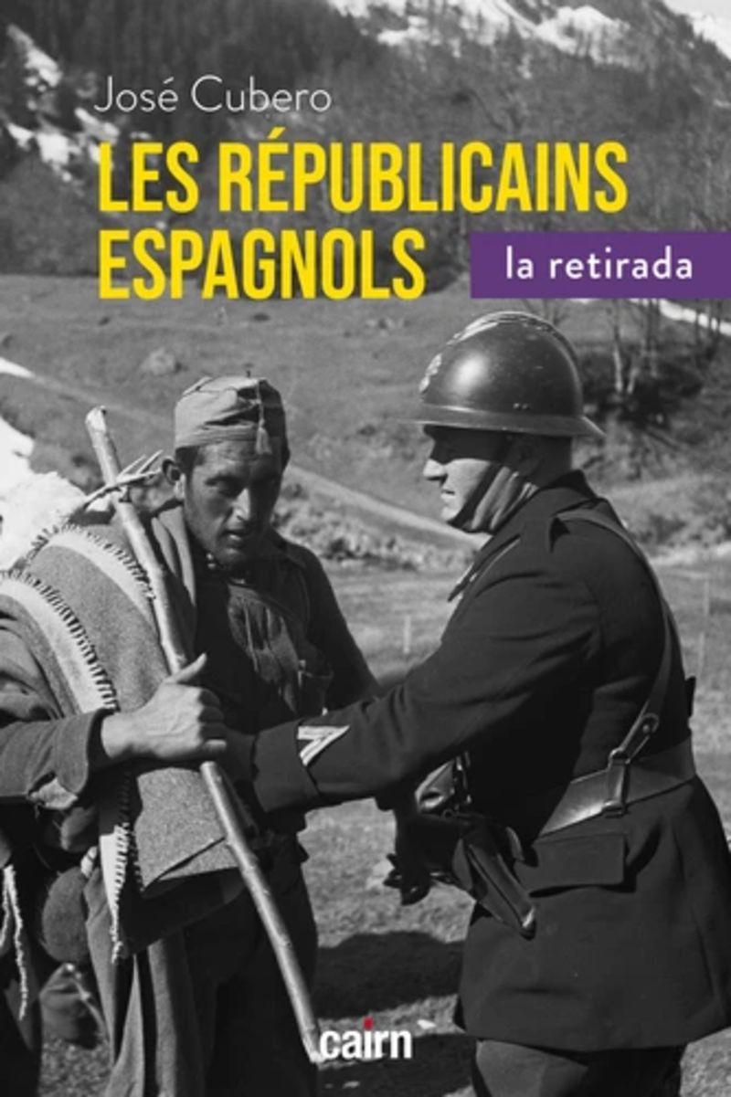 REPUBLICAINS ESPAGNOLS, 1938-1948 - LA RETIRADA