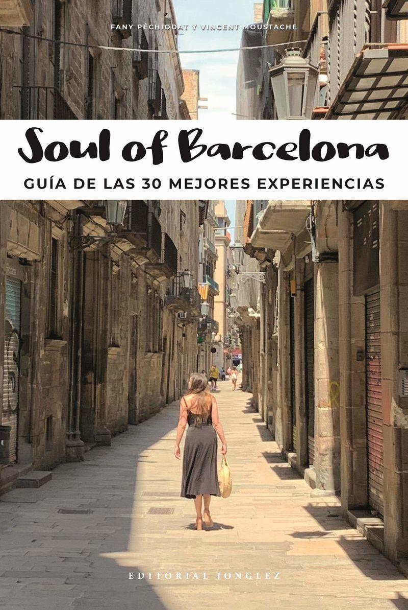 SOUL OF BARCELONA - GUIA DE LAS 30 MEJORES EXPERIENCIAS