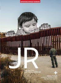 JR - 100 FOTOS POR LA LIBERTAD DE PRENSA