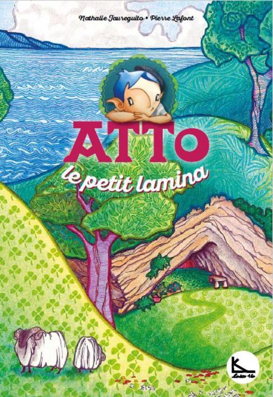 Atto Le Petit Lamina - Atto 1 - Pierre Lafont / Nathalie Jaureguito (il. )