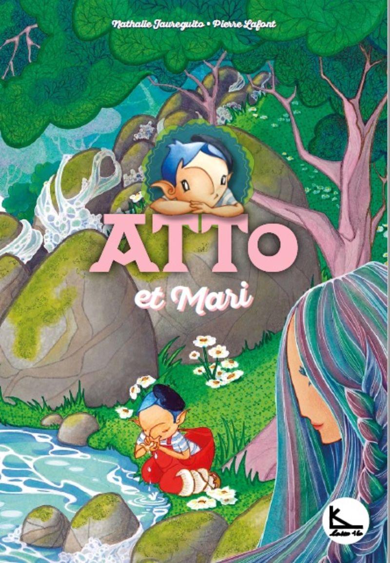 Atto Et Mari - Atto 4 - Pierre Lafont / Nathalie Jaureguito (il. )