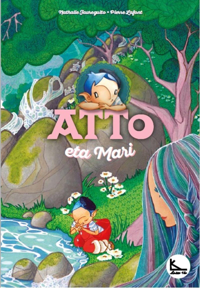 Atto Eta Mari - Atto 4 - Pierre Lafont / Nathalie Jaureguito (il. )