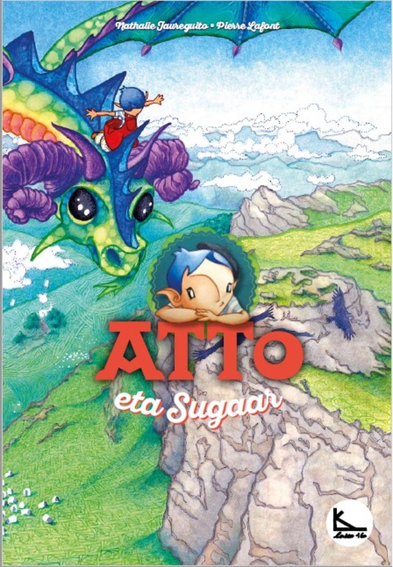 Atto Eta Sugaar - Atto 5 - Pierre Lafont / Nathalie Jaureguito (il. )