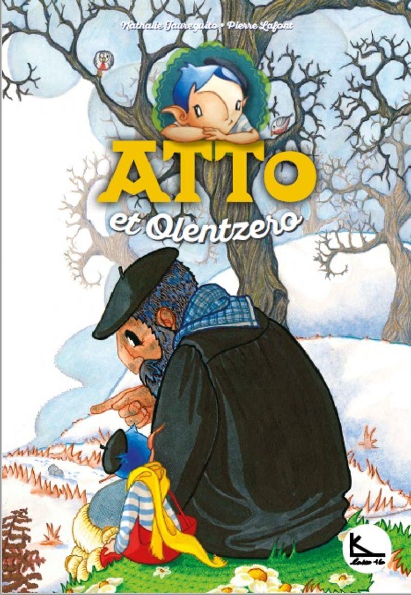 Atto Et Olentzero - Atto 6 - Pierre Lafont / Nathalie Jaureguito (il. )